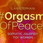screenshot zum Onlinekurs OrgasmOfPeace Ilan Stefani